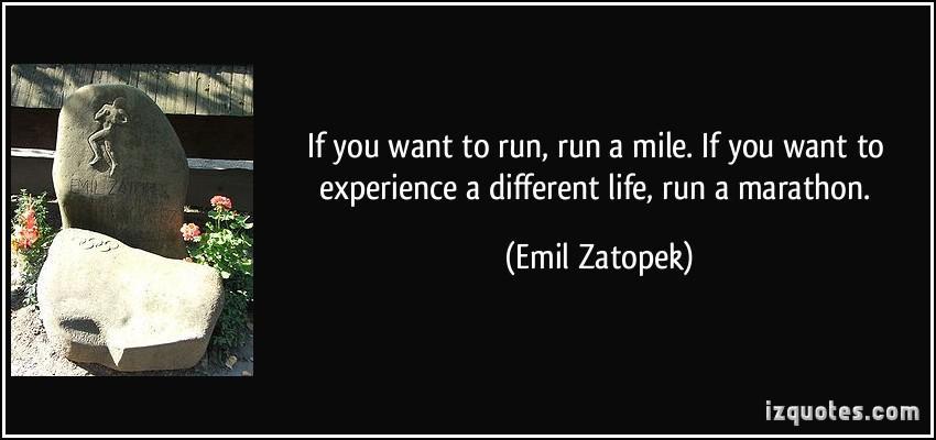 Se desideri vincere qualcosa puoi correre i 100 metri. Se vuoi goderti una vera esperienza corri una maratona.